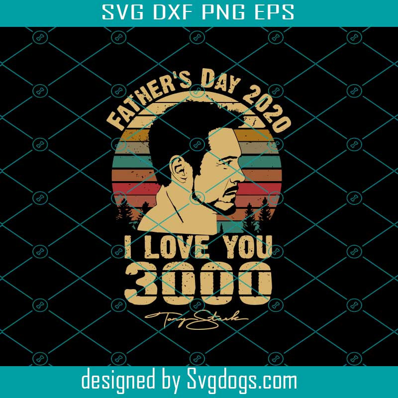 Father S Day Svg I Love You 3000 Svg Marvel Svg Svgdogs