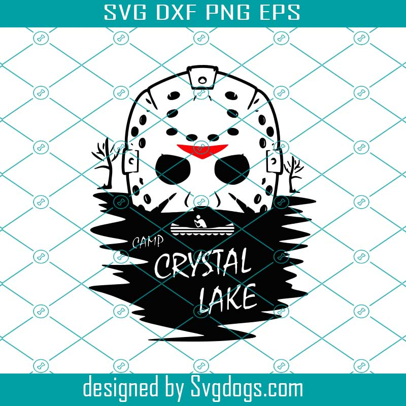 Camp Crystal Lake Svg Png Dxf Halloween Svg Jason Voorhees Instant Download Horror Svg Horror Movie Friday The 13th Svg Michael Myers Svg Svgdogs