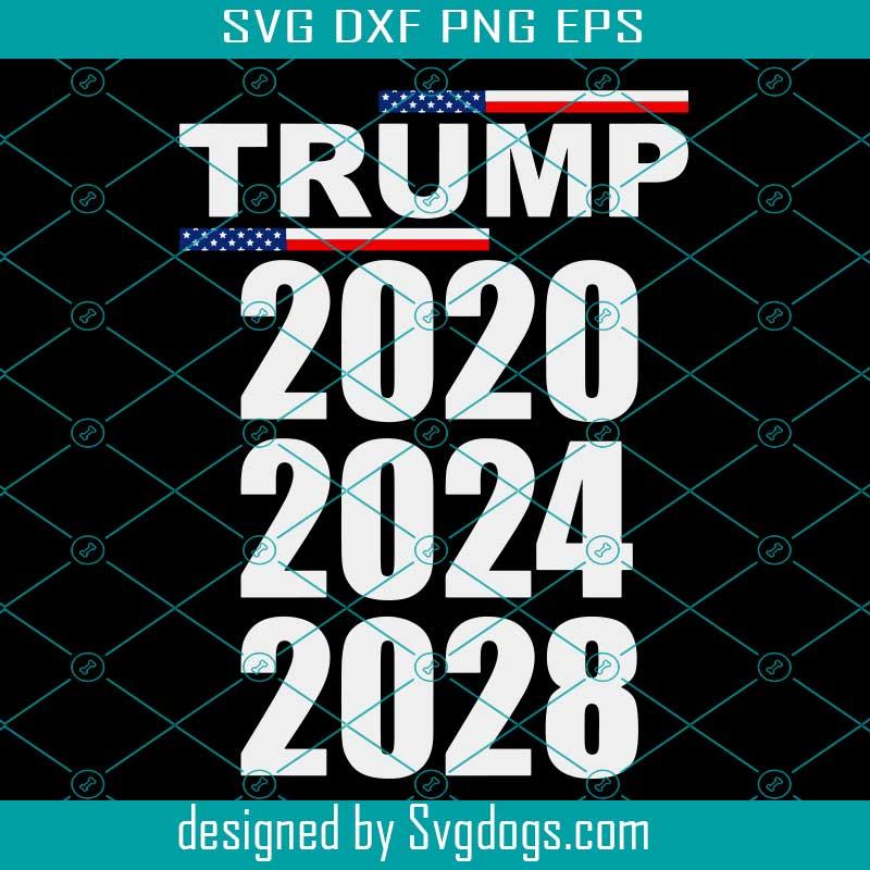 Trump 2020 2024 2028 Svg Trump 2020 Svg President Trump 2020 Svg American Flag Republican Pro Trump Svg Cricut Silhouette Svg Files Cricut Svg Silhouette Svg Svg Designs Vinyl Svg Gigapixel Svgdogs