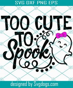 43+ Too Cute To Spook Svg Png Dxf Eps Cutting Files DXF