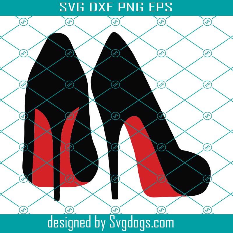 High Heel Shoe Svg Files For Cricut Red Bottom Stiletto Heels SVG Design Stiletto SVG Bundle Digital Download Louboutin heels SVG