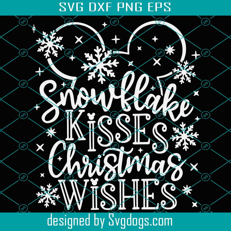 Disney Christmas Svg Snowflake Kisses Christmas Wishes Svg Mickey Christmas Trip Cut Files Svg Dxf Png Eps Svgdogs
