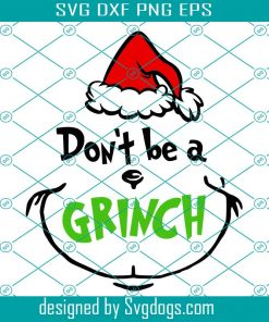don t be a grinch svg christmas svg merry christmas 2020 svg christmas 2020 svg merry christmas svg merry christmas christmas svg svgdogs don t be a grinch svg christmas svg