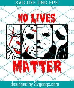 No Lives Matter Svg