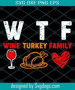 Wtf Wine Turkey And Family Svg