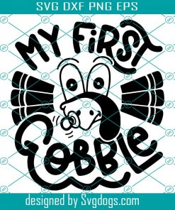 My First Gobble Svg
