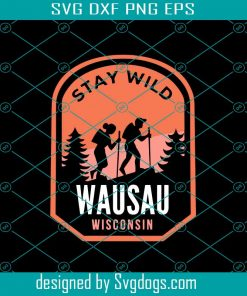 Wausau Wisconsin Hiking In Nature Svg