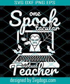 One Spook Tacular Virtual Teacher Halloween Costume Svg