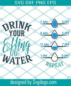 Drink Your Effing Water Svg