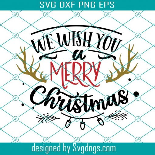 We Wish You A Merry Christmas Svg