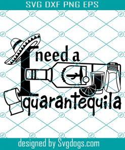 I Need A Quarantequila Svg