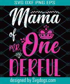 Mama Of Mr Onederful 1st Birthday First One-Derful Matching Svg