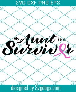 My Aunt Is A Survivor Svg