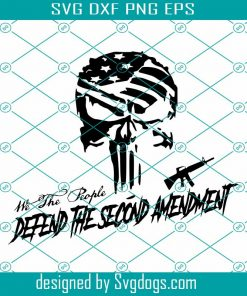 Skull We The People Defend The 2nd Amendment United States Flag Riffle Gun Svg