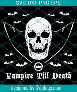 Vampire Till Death Svg