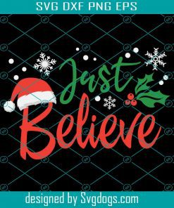 Just Believe In Christmas Mistletoe Svg
