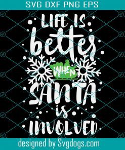 Life Is Better When Santa Svg