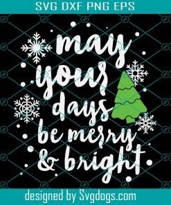 May Your Days Be Merry Svg