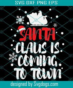 Santa Claus Is Coming To Svg