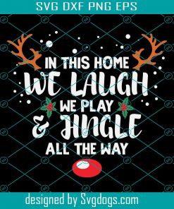 Xmas We Laugh Play Jingle Svg