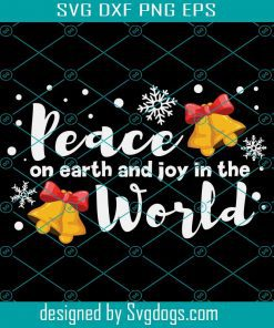Peace On Earth And Joy Svg