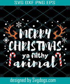 Xmas Merry Christmas You Filthy Svg