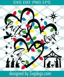 Faith Hope And Love Christmas Lights Nativity Svg