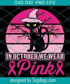In October We Wear Pink Breast Cancer Awareness Cat Svg