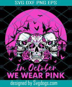 In October We Wear Pink Skull Halloween Breast Cancer Ribbon Svg