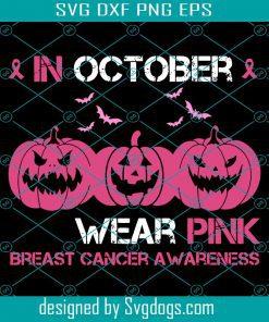 In october We Wear Pink Breast Cancer Awareness Pumpkin Svg